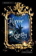 Mirror Majesty by Jules_Haigler