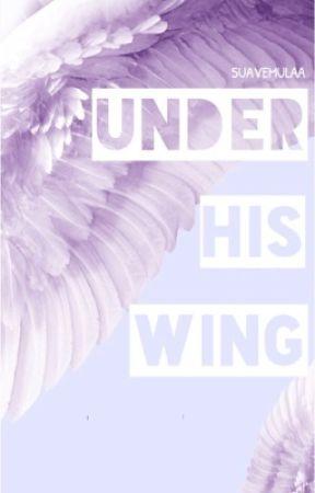 Under His Wing || SLUMPTACION by SuaveMulaa