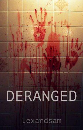 DERANGED by lexandsam