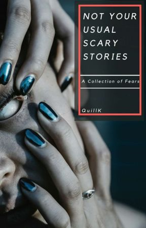 Not Your Usual Scary Stories by QuillK