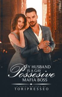 My Husband is a Gay Possesive Mafia Boss cover