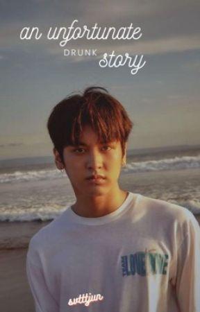 an unfortunate (drunk) story »yunchan by svtttjun