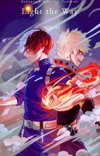 Light the way | Bakugou x Reader x Todoroki | cover