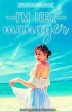 I'm Her Manager || Sana X Reader (Female) ✔ by MyBabyNayeon