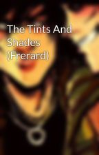 The Tints And Shades (Frerard) by cyanideanddiamonds