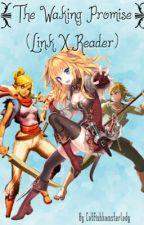The Waking Promise (Link X Reader) by catfishhamsterlady