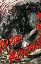 My Hero Acadamia: Unyielding Wrath by Hunter4894