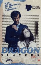 DRAGON SLAYERS ▹ sherlock by illisius