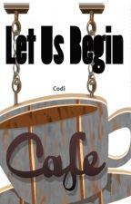 Let Us Begin by belongtotherain
