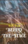 Behind The Stage (BxB) cover