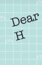 Dear H  by readingwithunicorns