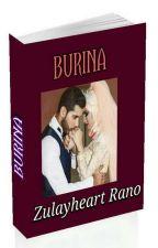 BURINA COMPLETE by ZulayheartRano89
