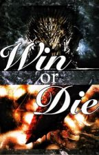 WIN OR DIE || Game of Thrones  by laddersofchaos