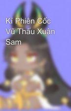 Kỉ Phiên Cốc Vũ Thấu Xuân Sam by HaHaTichTich