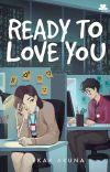 Ready To Love You [Selesai] cover