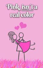 Pink isn't a real color by sosaita