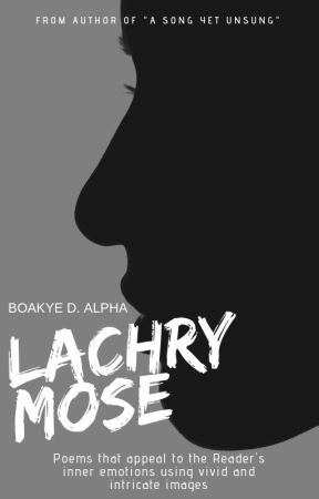 Lachrymose: A Poetry Collection [SAMPLE] by let_alpha_write