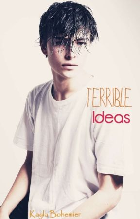 Terrible Ideas by My_ShipWrecked_Heart