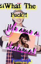 ¡Yo amo a Maluma! [MaluMon|Maluma x NamJoon] by KimYumGugk