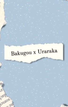 Bakugou x Uraraka by Rileyquinn07