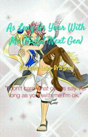 As Long As Your With Me (NaLu) (Next Gen)