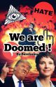 We are DOOMED! by