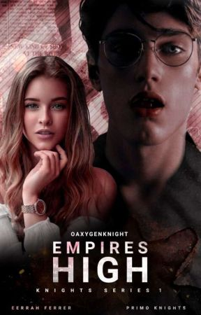 Empires High: Primo Knights (Knights' Series #1) by oaxygenknight