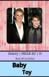 Baby Toy    Drarry DDLB AU© cover