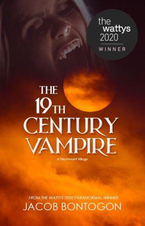 The 19th Century Vampire ✔️ (Wattys 2020 Winner - Paranormal) by Imcrazyyouknow