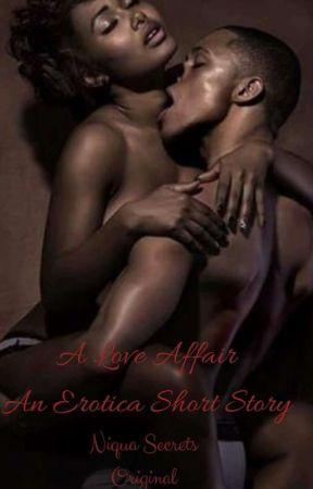 A Love Affair by NiquaSecretsWrites