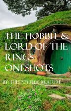 The Hobbit / LOTR -oneshots by TheSpottedCreature