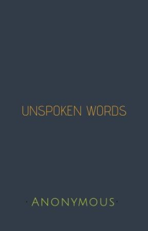 Unspoken Words by IamDyan123