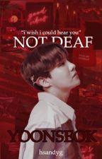 not deaf || sope by hsandyg