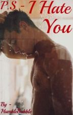 P.S - I Hate You (A Cameron Dallas love story.) by CrystalClearLight