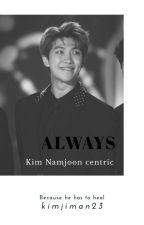 Always - Kim Namjoon Centric by Kimjiman23
