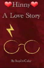 (Completed) []Hinny[] A Love Story [] by SupImCake