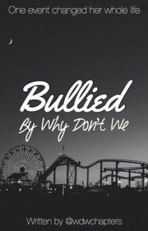 Bullied by Why Don't We  by wdwchapters