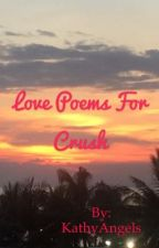 Love Poems for your Crush per KathyAngels