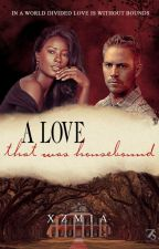 A Love That was Housebound by gottagetitright32