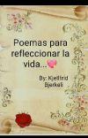 Poemas para refleccionar la vida...💖🌹 cover