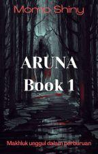 Aruna (Selesai ✓) by momoshiny