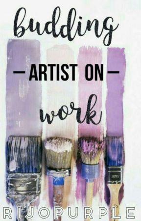 Budding ARTIST on work🎨🚧 by rijopurple