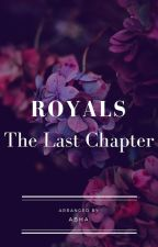 Royals-The Final Chapter by Abha3006