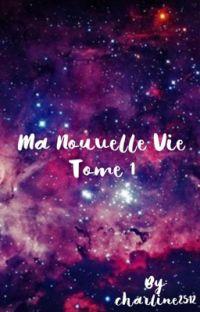 Ma nouvelle vie Tome 1 cover
