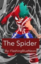 The Spider - Boku No Hero Academia AU (Completely lost interest so halted.) by FlashingBlueNeon
