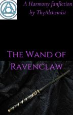 The Wand of Ravenclaw by Th3Alch3mist