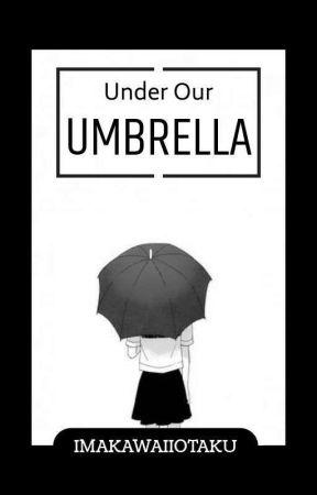 Under Our Umbrella by ImAKawaiiOtaku