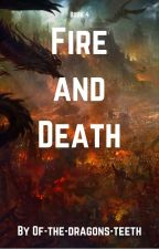 Fire and Death by of-the-dragons-teeth