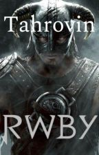 Tahrovin (RWBY X Dragonborn Male Reader) by The_Alviras