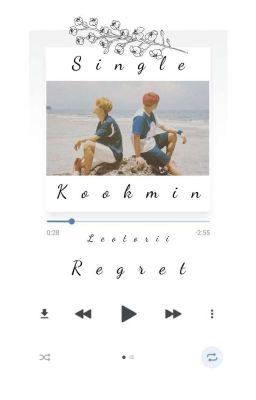 Đọc truyện • Full • Kookmin • Regret •